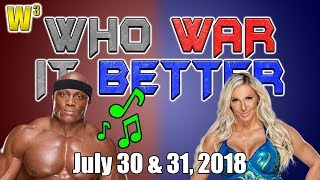 Bobby Lashley, Sings?! Charlotte Back in Action! | Who War It Better
