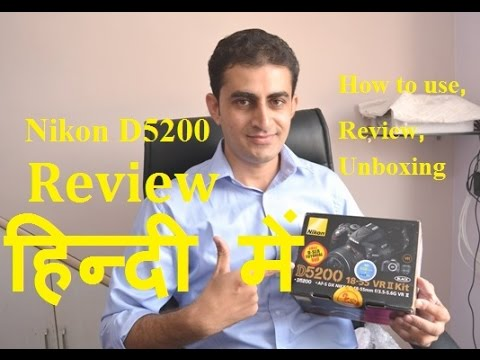 Nikon D5200 Digital SLR Camera- How to use, Hands-on Review & Unboxing in Hindi (हिन्दी में)-ABC