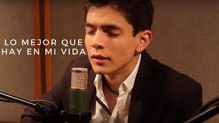 Lo Mejor Que Hay En Mi Vida - Amaury Gutiérrez (Cover Lucho Aguilera)