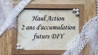 [♥ Haul Action - 2 ans d'accumulation ♥]  ✿ futurs DIY ✿