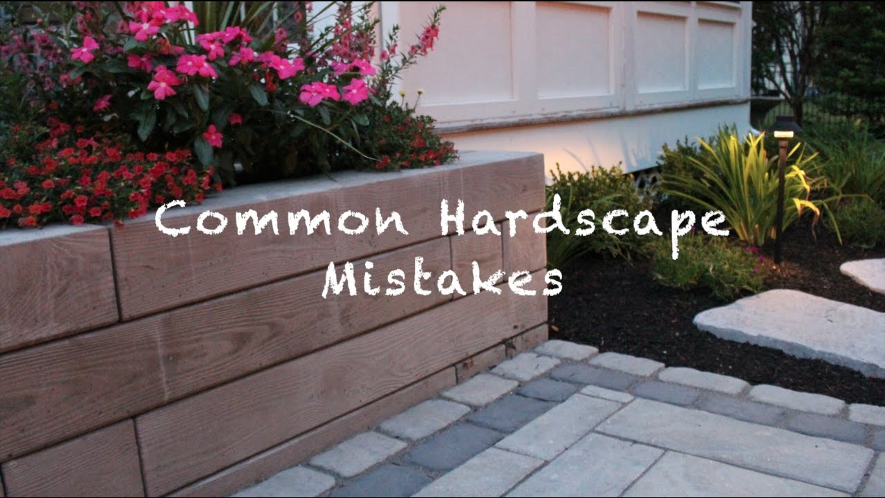common hardscape mistakes youtube
