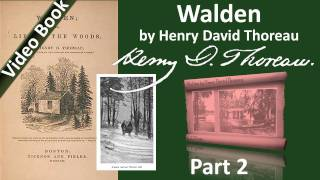 Part 2 - Walden Audiobook by Henry David Thoreau (Chs 02-04)(, 2011-09-26T02:06:02.000Z)