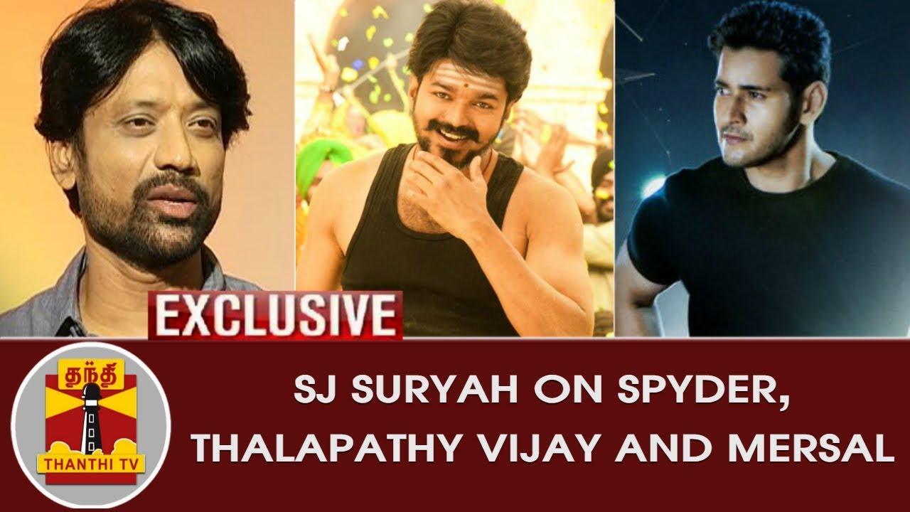 EXCLUSIVE | SJ Suryah on Spyder, Thalapathy Vijay and Mersal | Thanthi TV -  YouTube