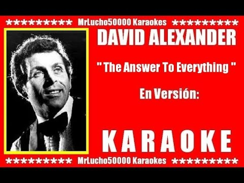 David Alexander - The Answer To Everything  ( KARAOKE DEMO Nº 01 )