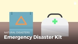 Emergency Disaster Kit   Disasters