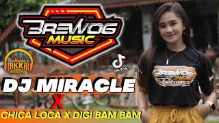DJ Miracle x chica loca x digi bam bam - BREWOG MUSIC