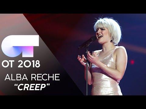 """CREEP"" | ALBA RECHE | GALA FINAL | OT 2018"