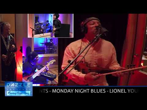 DAZZLE PRESENTS - MONDAY NIGHT BLUES - LIONEL YOUNG BAND