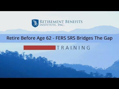 Retire Before Age 62 - FERS SRS Bridges the Gap
