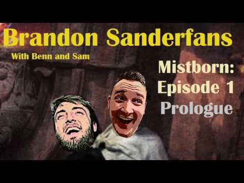 Brandon Sanderfans: Mistborn Episode 1 (Prologue)