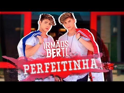 Irmãos Berti - Perfeitinha Vídeo