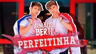 Irmaos Berti - Perfeitinha (Video Clipe Oficial)