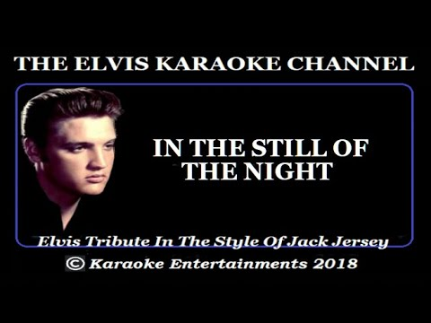 Elvis Karaoke Tribute In The Still Of The Night
