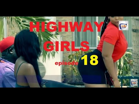Download HIGHWAY GIRLS Episode 18 - 2021 LATEST NIGERIAN NOLLYWOOD MOVIE | NOLLYWOOD WEB SERIES | NEW MOVIES