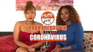 MUSE Kreyol: E114 - Pran Prekosyon Kont CoronaVirus La
