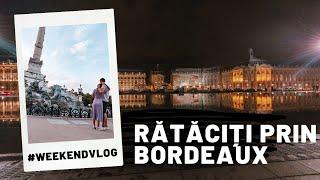 #WeekendVlog   Evadare de weekend, ce am vizitat în Bordeaux, patria legendarelor vinuri franceze