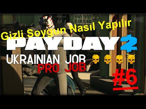 GİZLİ SOYGUN NASIL YAPILIR | UKRAINAN JOB (PRO JOB) DEATH WISH| | PAYDAY 2 | TÜRKÇE Multiplayer | #6