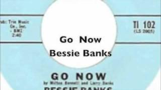 Go Now- Bessie Banks