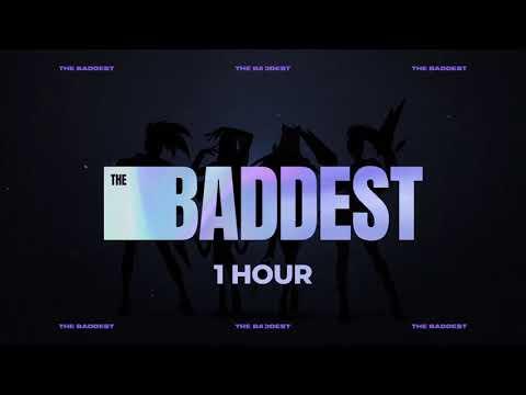 K/DA - THE BADDEST   1 HOUR