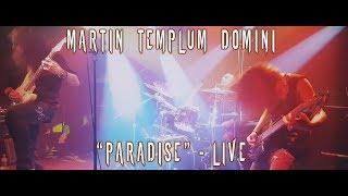 "MARTIN TEMPLUM DOMINI - ""PARADISE"" - LIVE"