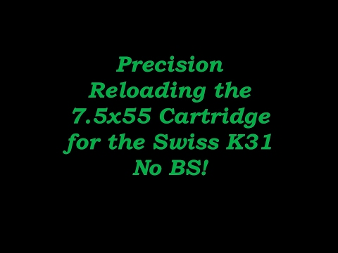 Precision Reloading 7 5x55 Swiss for the K31- No BS!