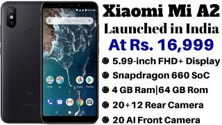 Xiaomi Mi A2 Launch in India at Rs. 16,999 | Full Specification, Details and Availability.