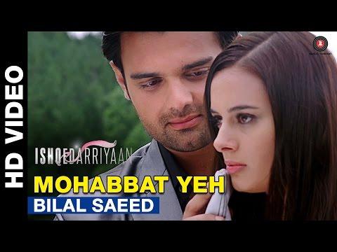 Mohabbat Yeh | Ishqedarriyaan | Mahaakshay, Evelyn Sharma & Mohit Dutta | Bilal Saeed