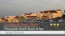 Chesapeake Beach Resort & Spa - Chesapeake Beach Hotels, Maryland