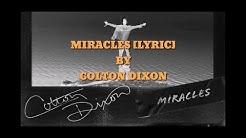 """Colton Dixon - """"Miracles"""" [Lyrics]"""