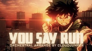 【My Hero Academia】 -You Say Run- (Orchestral Arrangement) - 10K SPECIAL