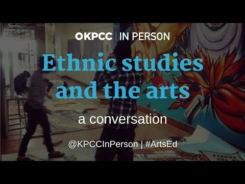 Ethnic studies and the arts – a conversation