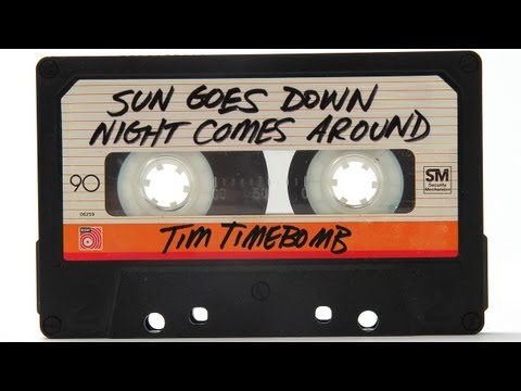 Tim Timebomb - Sun Goes Down Night Comes Around