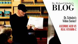 Ascorbic Acid vs REAL Vitamin-C - Dr. Schulze Weekly BLOG
