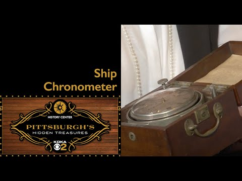 Ship Chronometer | Pittsburgh's Hidden Treasures