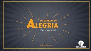 Estudo Bíblico - O Segredo da Alegria - 02/09/2020