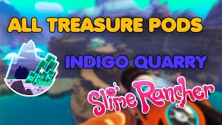 How to find All Treasure Pods in Indigo Quarry | Slime Rancher