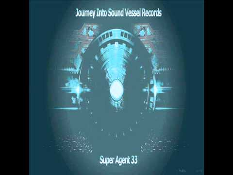 Journey Into Sound Vessel Records By Super Agent 33