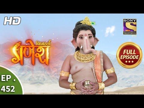 Vighnaharta Ganesh - Ep 452 - Full Episode - 15th May, 2019