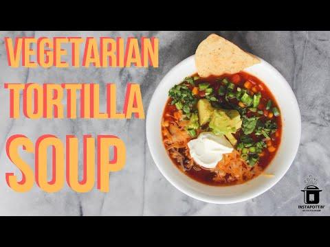 Instant Pot Vegetarian Tortilla Soup   Episode 099