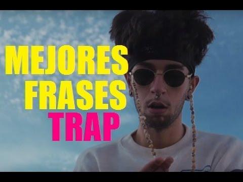Las Mejores Frases Del Trap En Español Parte 4