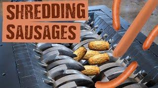 Shredding Sausages - Shredding Stuff