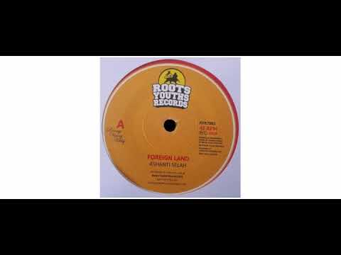 "Ashanti Selah - Foreign Land - 7"" - Roots Youths Records"
