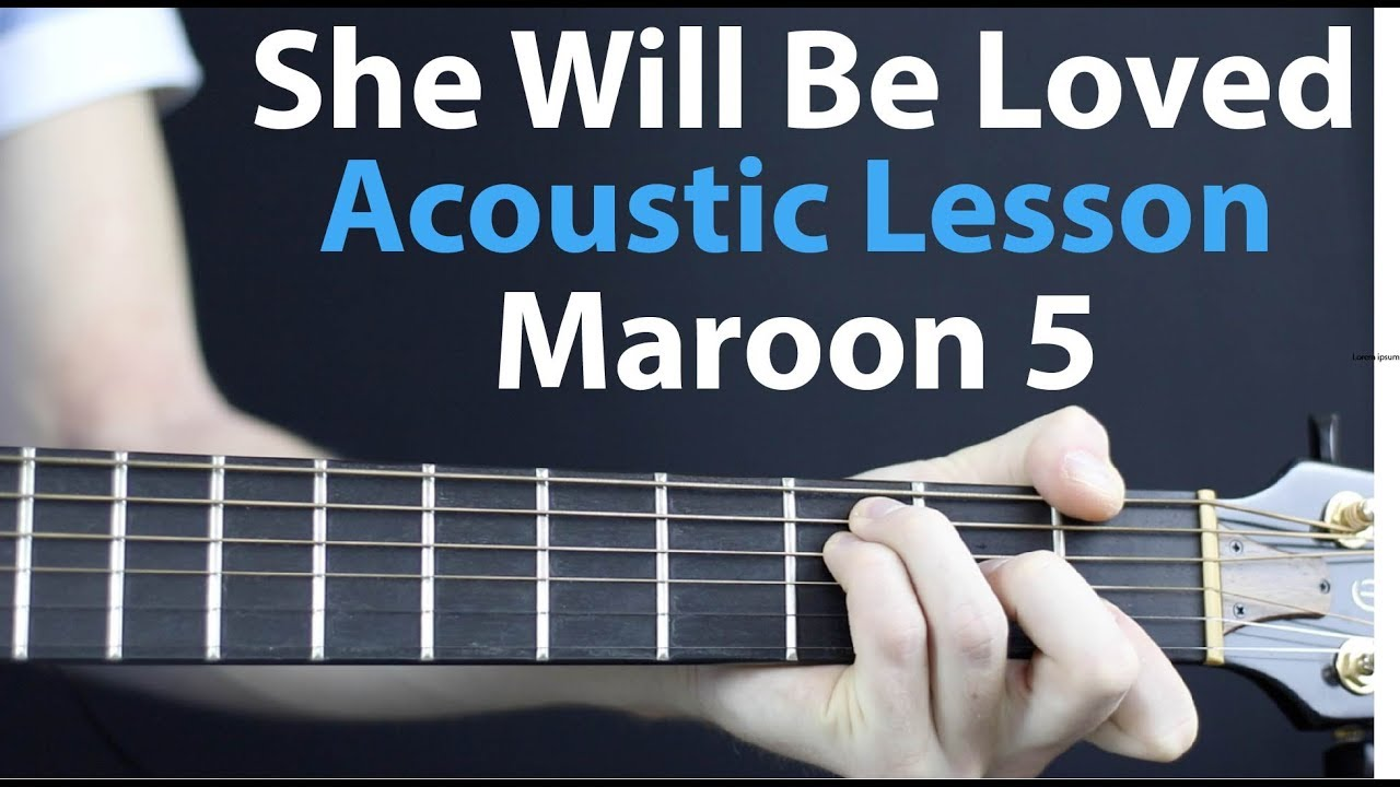 Maroon 5 - She Will Be Loved: Acoustic Guitar Lesson - YouTube
