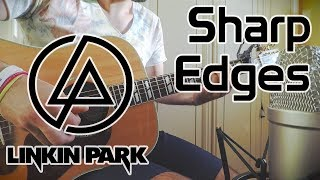 Linkin Park - Sharp Edges COVER