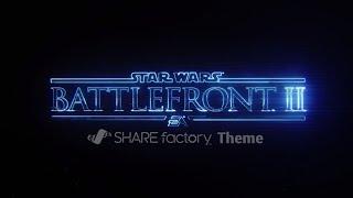 Star Wars Battlefront II SHAREfactory™ Theme