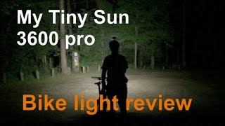 My Tiny Sun 3600 pro x bike light review