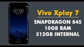 Vivo Xplay 7 10GB RAM RELEASED IN FEBRUARY2018 // 512 GB Storage, 4K OLED Display