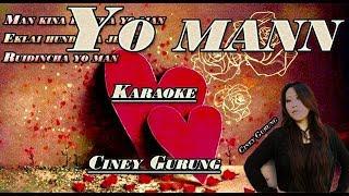 Yo Mann Karaoke/Track | Ciney Gurung | Nhyoo Bajracharya