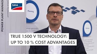 True 1,500 V Technology: up to 10 % Cost Advantages