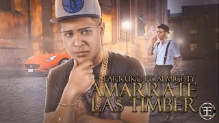 Farruko Ft Almighty - Amarrate Las Timber | Video Lyric